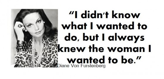 Diane V F quote - woman i wanted to be