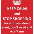1 - Keep Calm and Stop Shopping For
