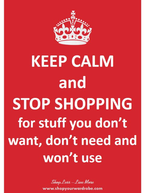 https://shopyourwardrobe.com/wp-content/uploads/2014/04/1-Keep-Calm-and-Stop-Shopping-For-480x640.jpg