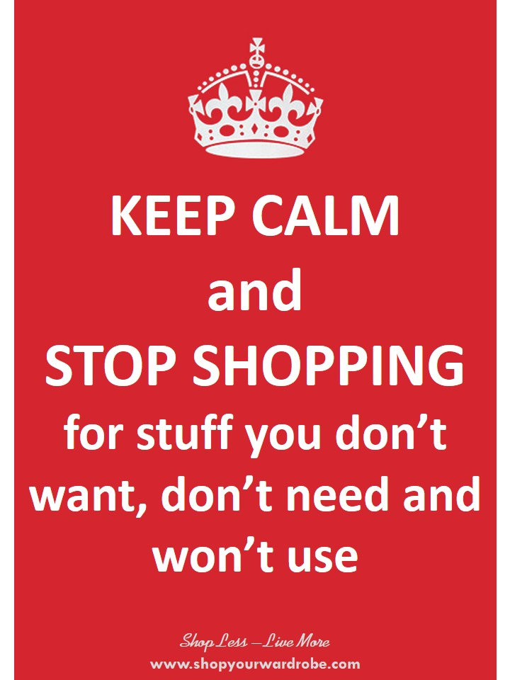 http://myyearwithoutclothesshopping.com/wp-content/uploads/2014/04/1-Keep-Calm-and-Stop-Shopping-For.jpg