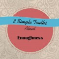 Enoughness