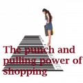 punch and pulling power of shopping